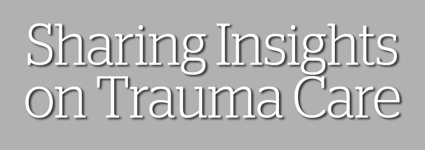 Sharing Insights on Trauma Care