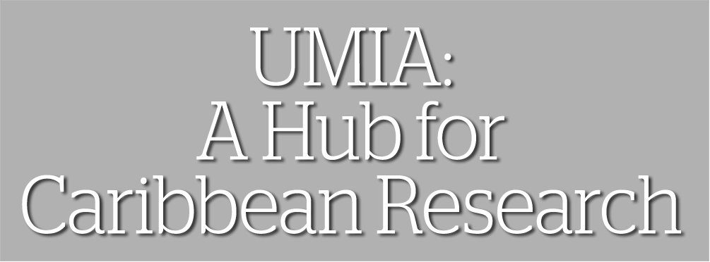 UMIA: A Hub for Caribbean Research