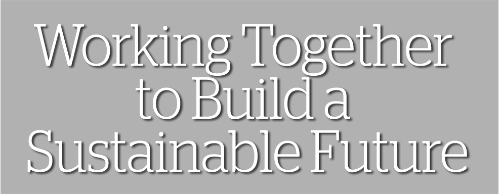 Working Together to Build a Sustainable Future